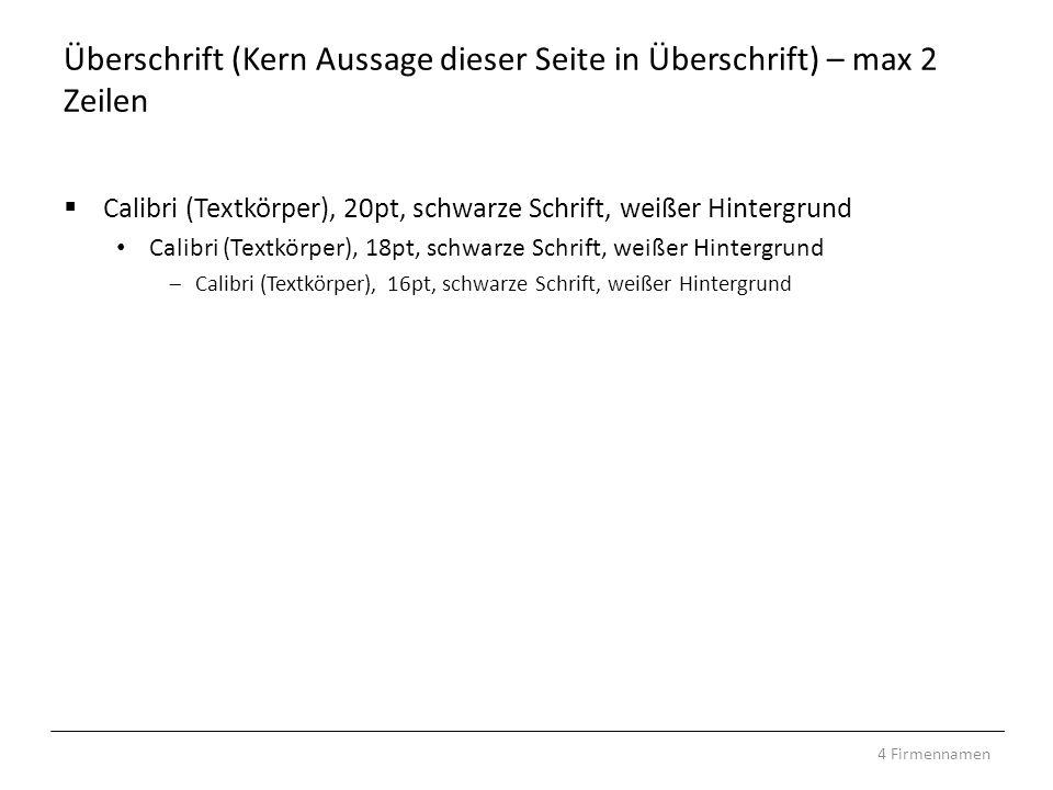Überschrift (Kern Aussage dieser Seite in Überschrift) – max 2 Zeilen