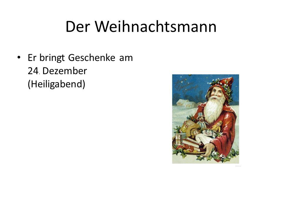 Der Weihnachtsmann Er bringt Geschenke am 24. Dezember (Heiligabend)