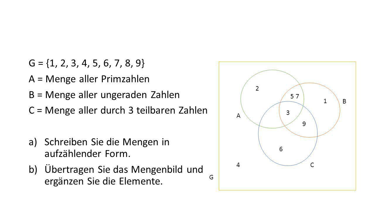 A = Menge aller Primzahlen B = Menge aller ungeraden Zahlen