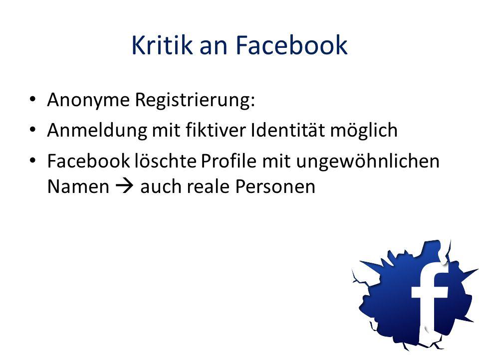 Kritik an Facebook Anonyme Registrierung: