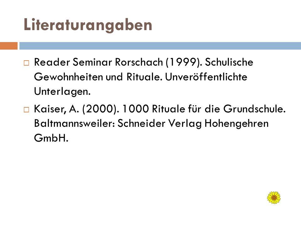 Literaturangaben Reader Seminar Rorschach (1999). Schulische Gewohnheiten und Rituale. Unveröffentlichte Unterlagen.