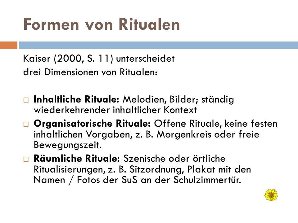 Formen von Ritualen Kaiser (2000, S. 11) unterscheidet