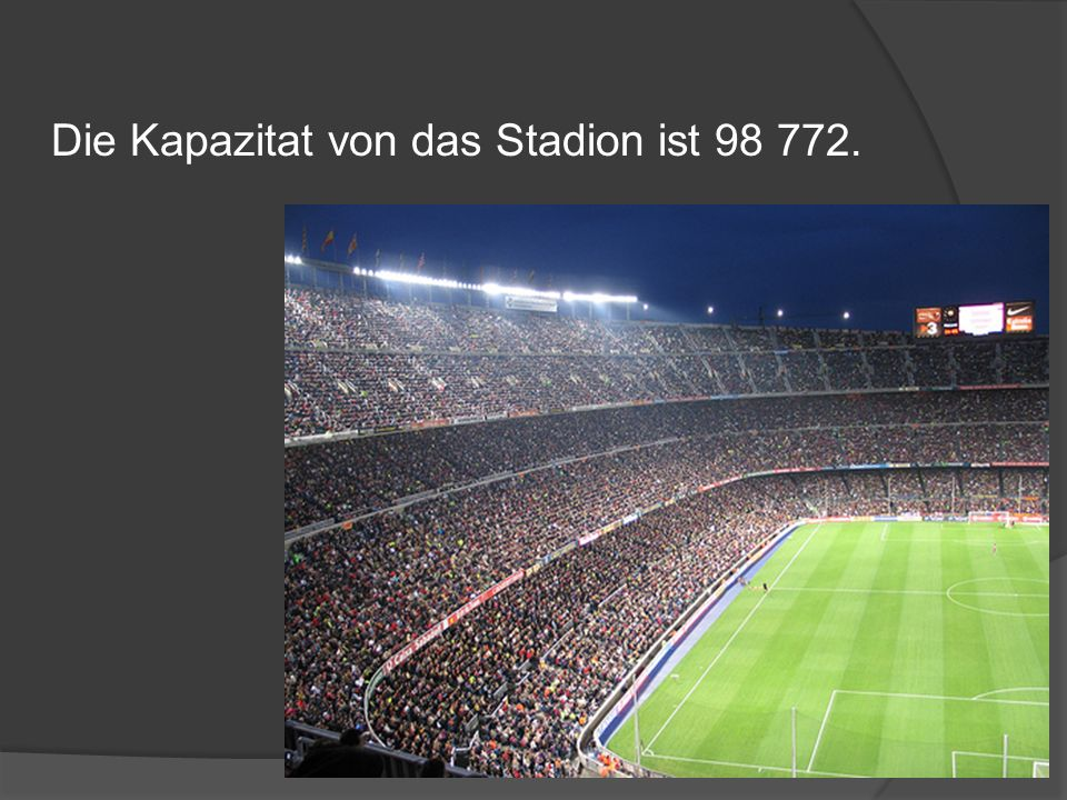 Die Kapazitat von das Stadion ist 98 772.