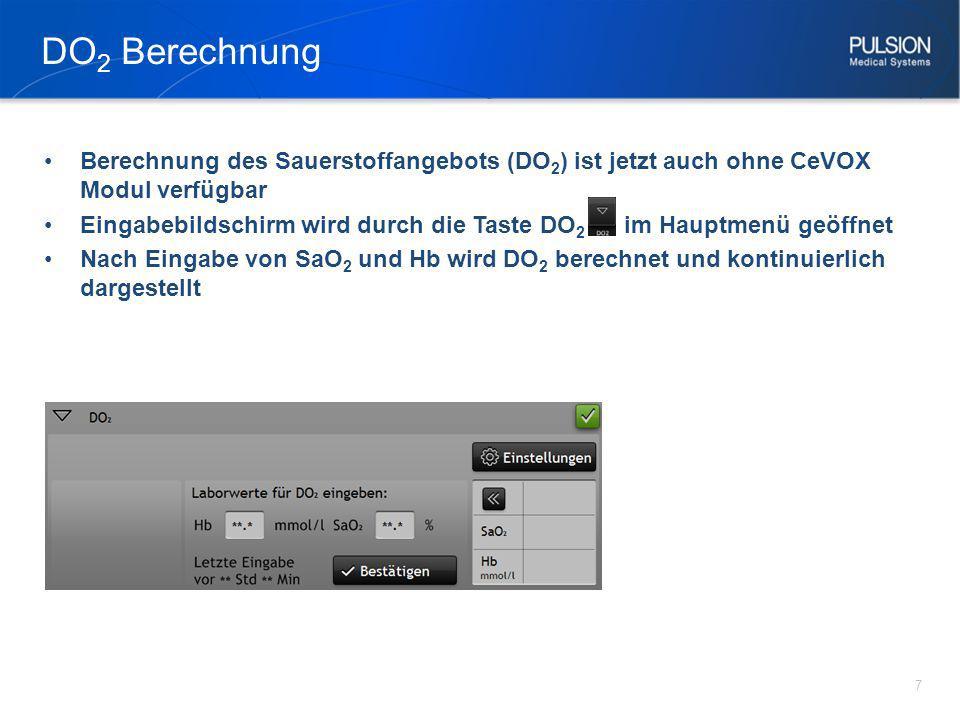 DO2 Berechnung Berechnung des Sauerstoffangebots (DO2) ist jetzt auch ohne CeVOX Modul verfügbar.
