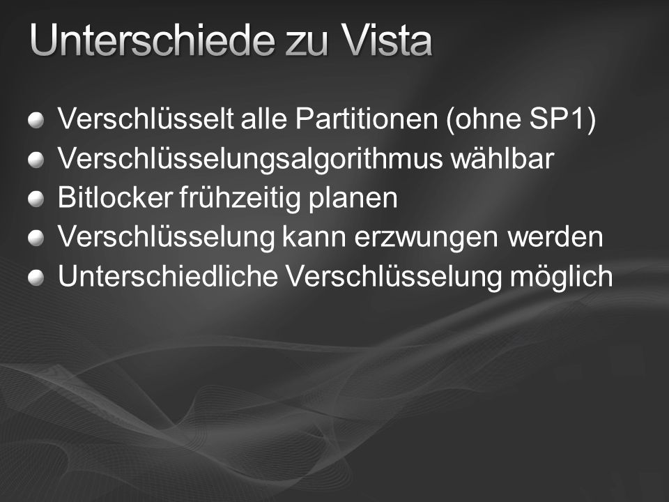 Unterschiede zu Vista Verschlüsselt alle Partitionen (ohne SP1)