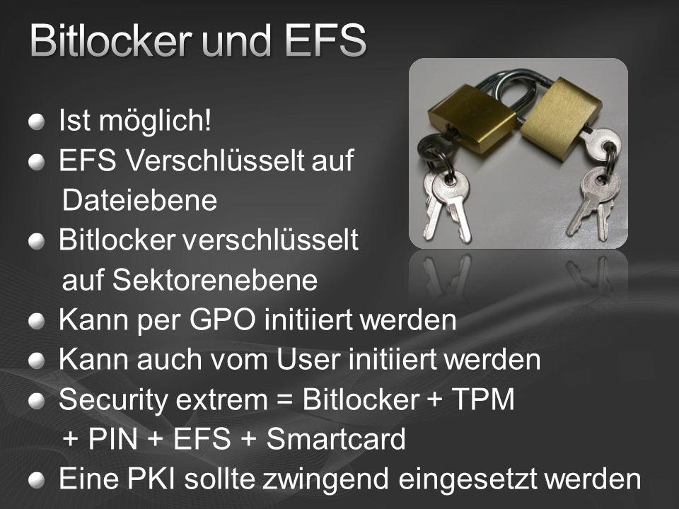 Bitlocker und EFS Ist möglich! EFS Verschlüsselt auf Dateiebene