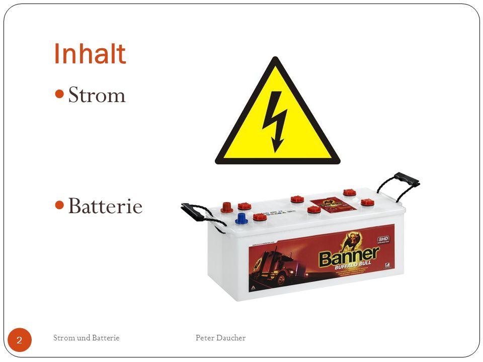 Inhalt Strom Batterie Strom und Batterie Peter Daucher