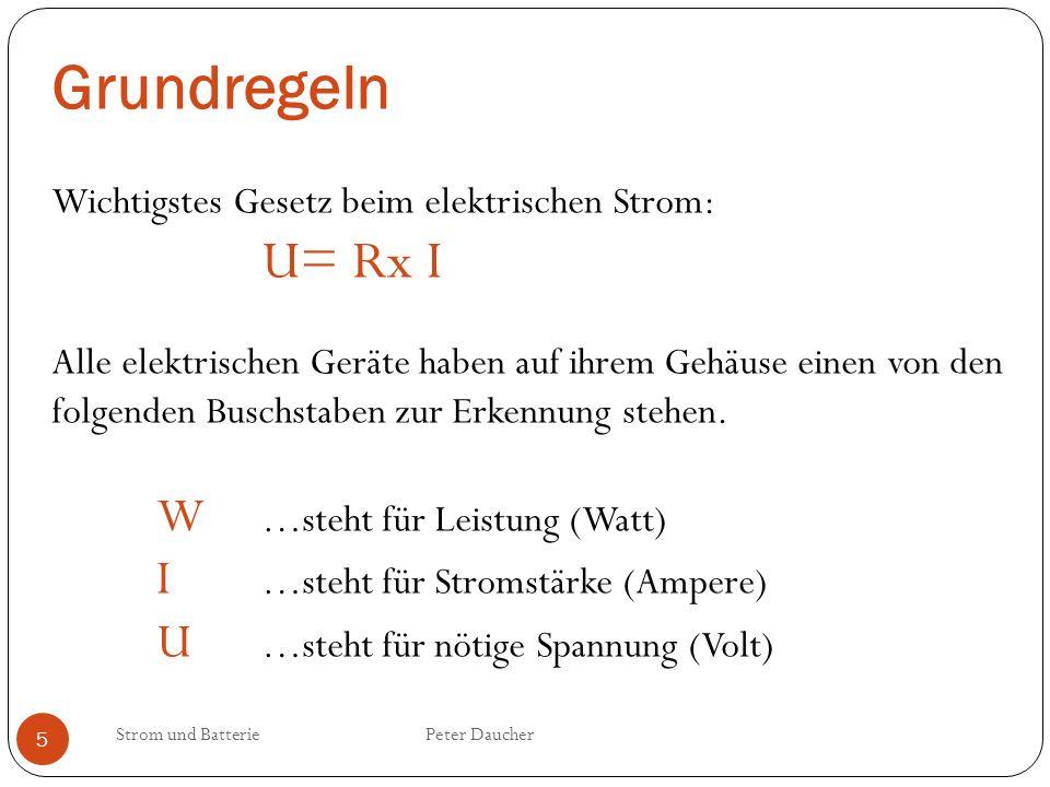 Grundregeln W …steht für Leistung (Watt)