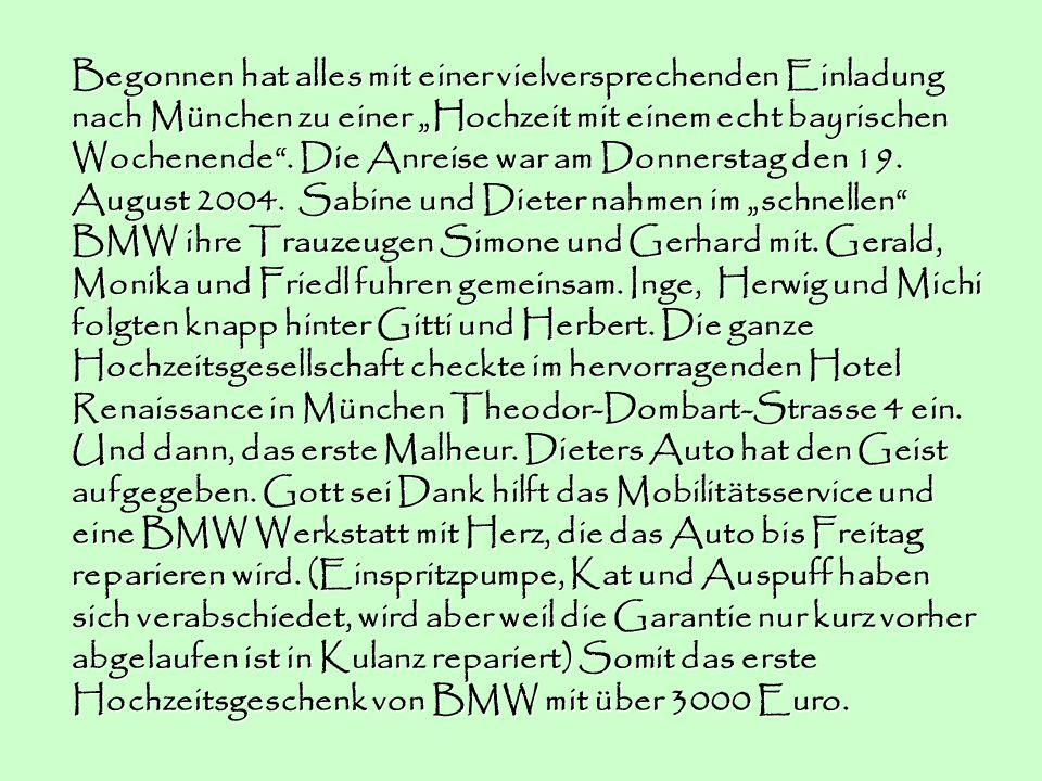 """Begonnen hat alles mit einer vielversprechenden Einladung nach München zu einer """"Hochzeit mit einem echt bayrischen Wochenende ."""