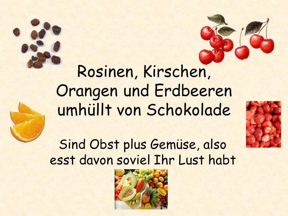 Rosinen, Kirschen, Orangen und Erdbeeren umhüllt von Schokolade