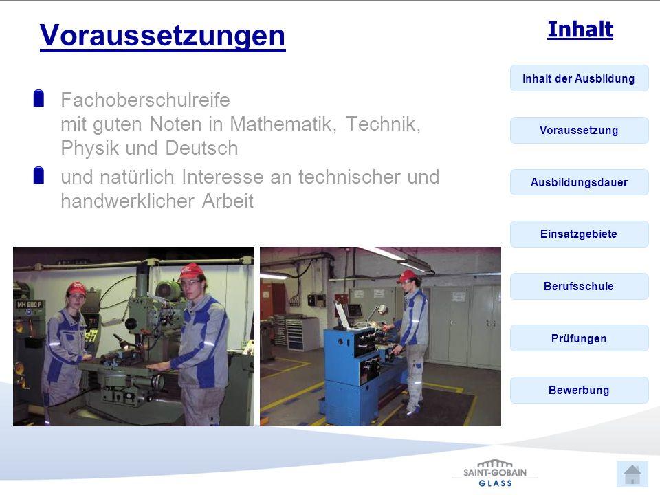 Voraussetzungen Fachoberschulreife mit guten Noten in Mathematik, Technik, Physik und Deutsch.