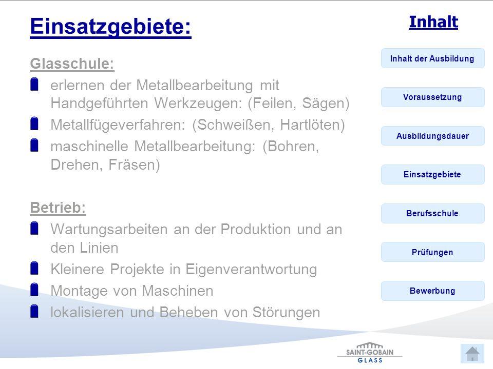 Einsatzgebiete: Glasschule: