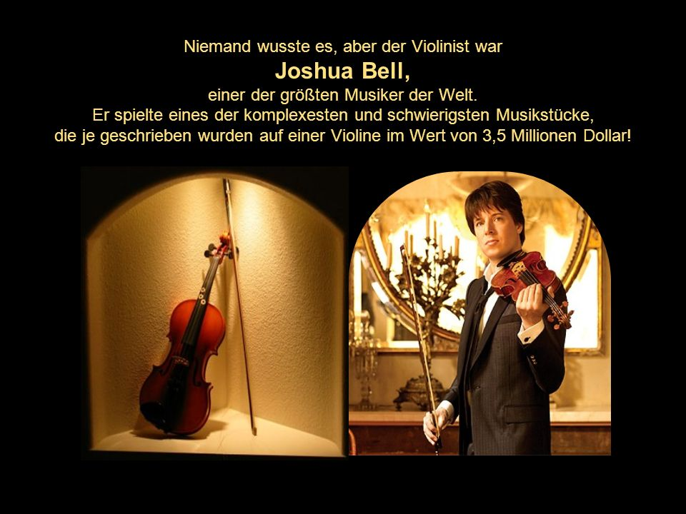 Joshua Bell, Niemand wusste es, aber der Violinist war