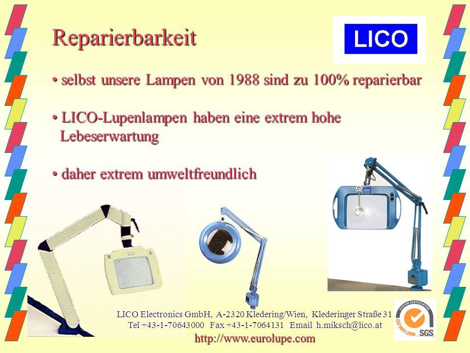Reparierbarkeit • selbst unsere Lampen von 1988 sind zu 100% reparierbar. • LICO-Lupenlampen haben eine extrem hohe.
