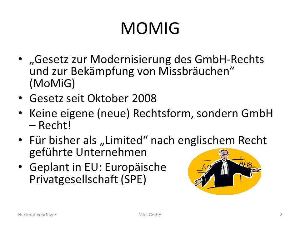 """MOMIG """"Gesetz zur Modernisierung des GmbH-Rechts und zur Bekämpfung von Missbräuchen (MoMiG) Gesetz seit Oktober 2008."""