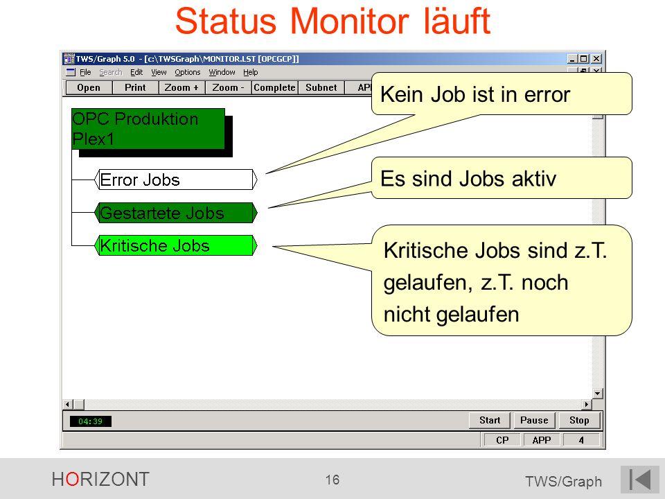 Status Monitor läuft Kein Job ist in error Es sind Jobs aktiv