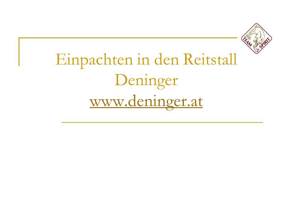 Einpachten in den Reitstall Deninger www.deninger.at