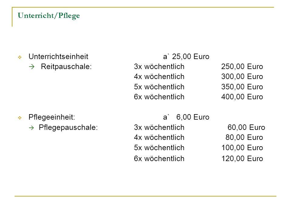 Unterricht/Pflege Unterrichtseinheit a` 25,00 Euro