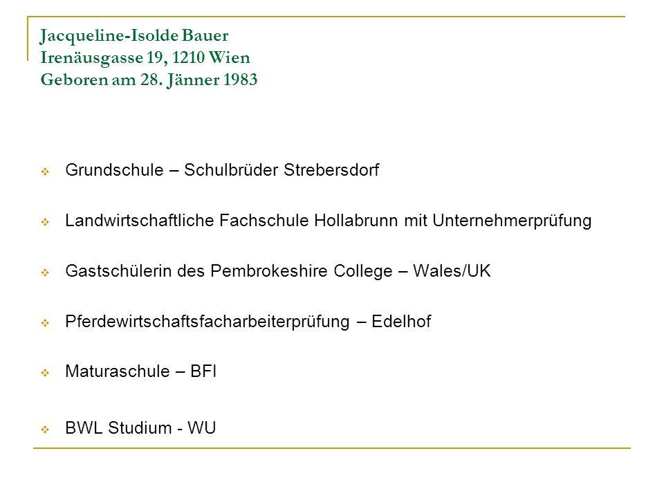 Jacqueline-Isolde Bauer Irenäusgasse 19, 1210 Wien Geboren am 28
