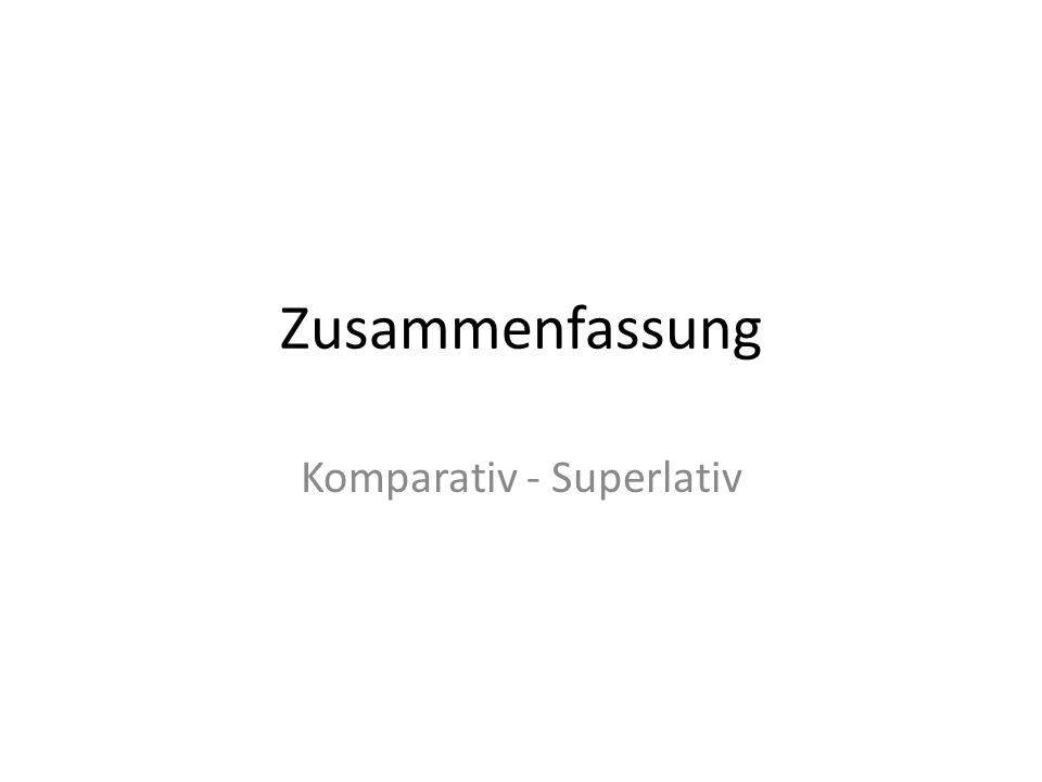 Komparativ - Superlativ