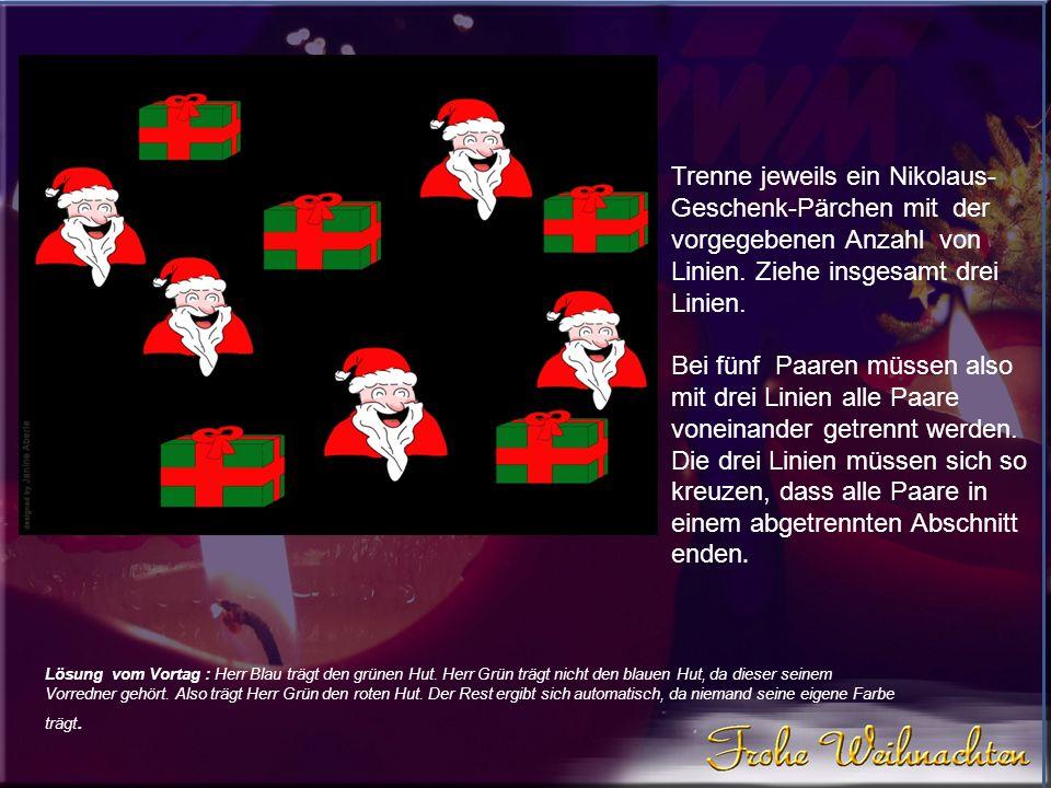 Trenne jeweils ein Nikolaus-Geschenk-Pärchen mit der vorgegebenen Anzahl von Linien. Ziehe insgesamt drei Linien.