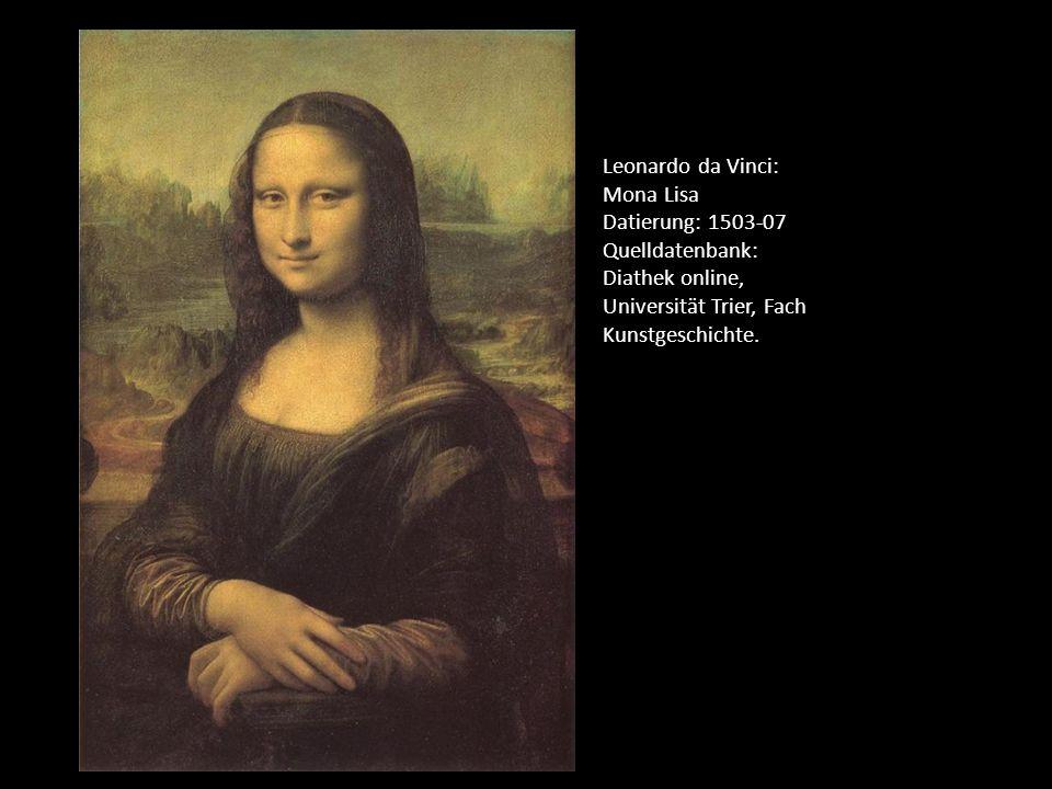 Leonardo da Vinci: Mona Lisa Datierung: 1503-07