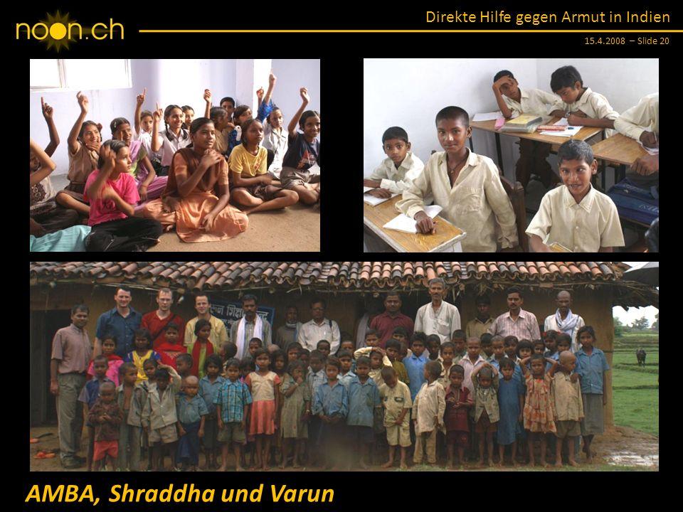 AMBA, Shraddha und Varun
