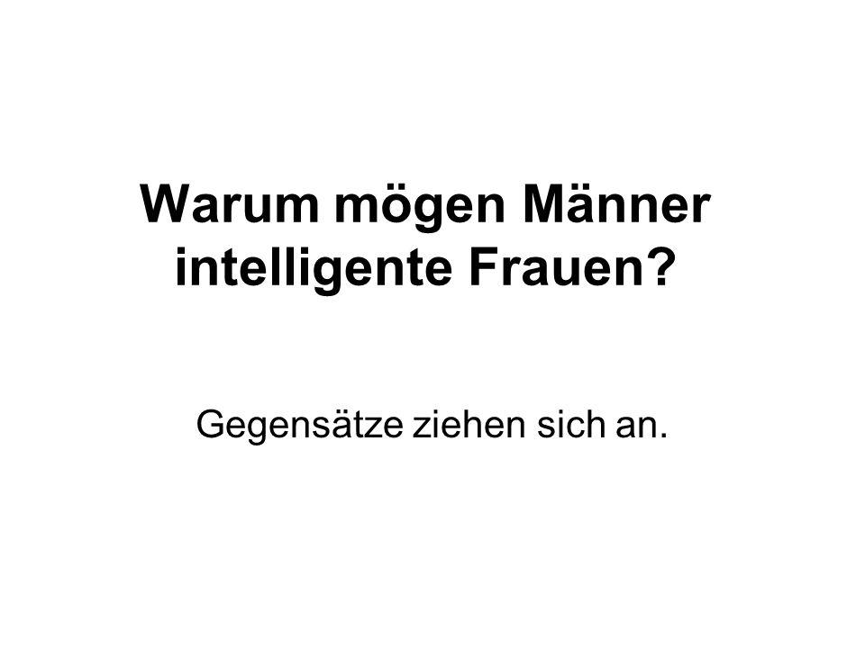 Warum mögen Männer intelligente Frauen