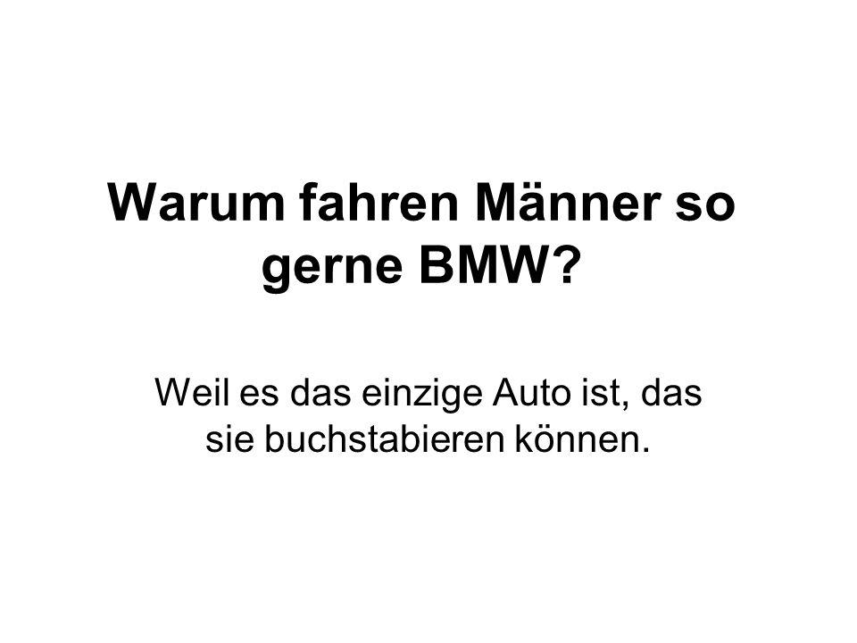 Warum fahren Männer so gerne BMW