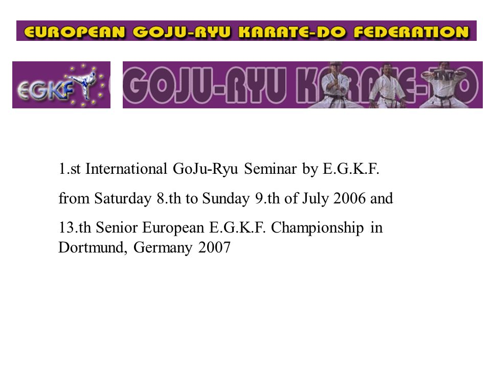 1.st International GoJu-Ryu Seminar by E.G.K.F.