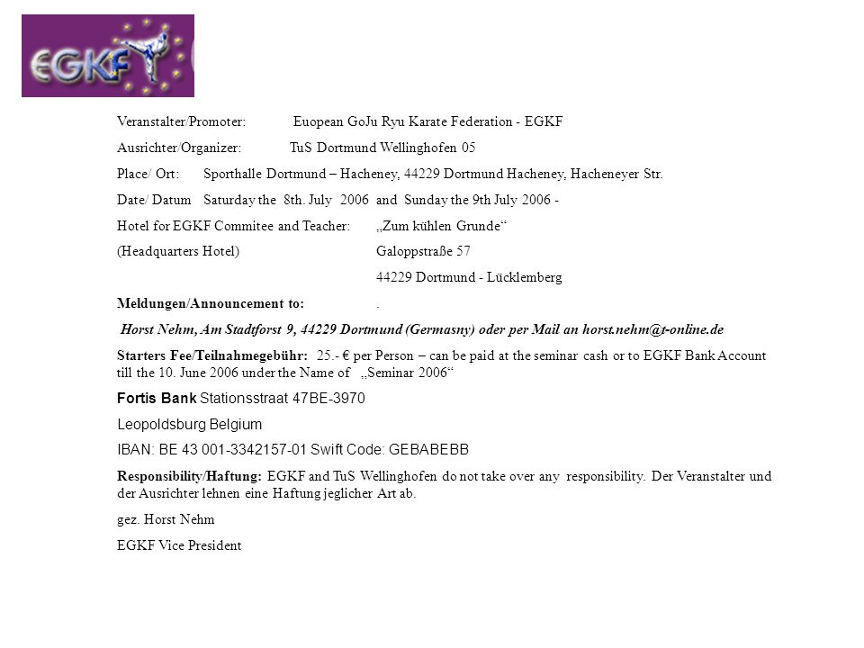 Veranstalter/Promoter: Euopean GoJu Ryu Karate Federation - EGKF