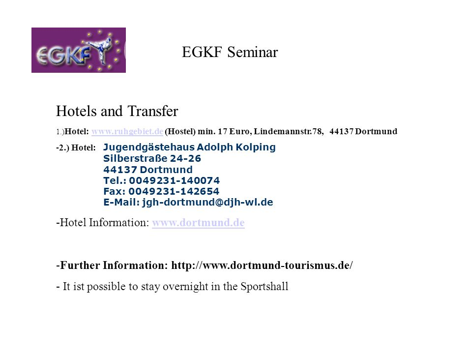 EGKF Seminar Hotels and Transfer Hotel Information: www.dortmund.de