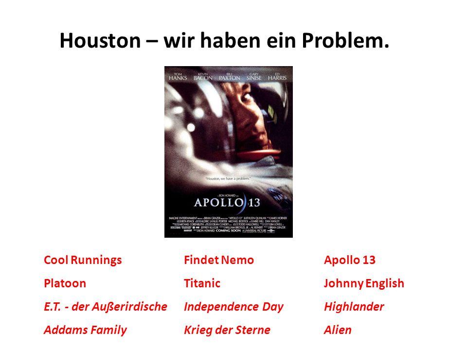 Houston – wir haben ein Problem.
