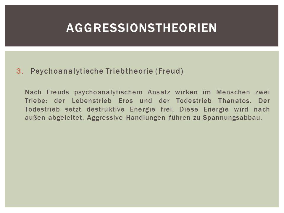 Aggressionstheorien Psychoanalytische Triebtheorie (Freud)