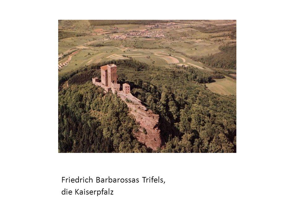 Friedrich Barbarossas Trifels,