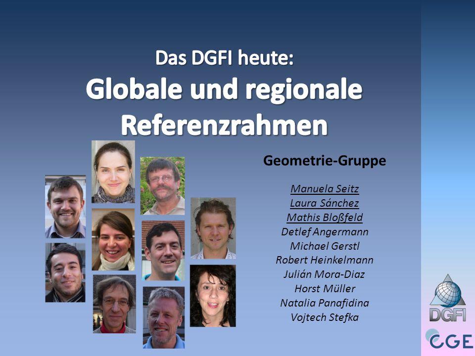 Das DGFI heute: Globale und regionale Referenzrahmen