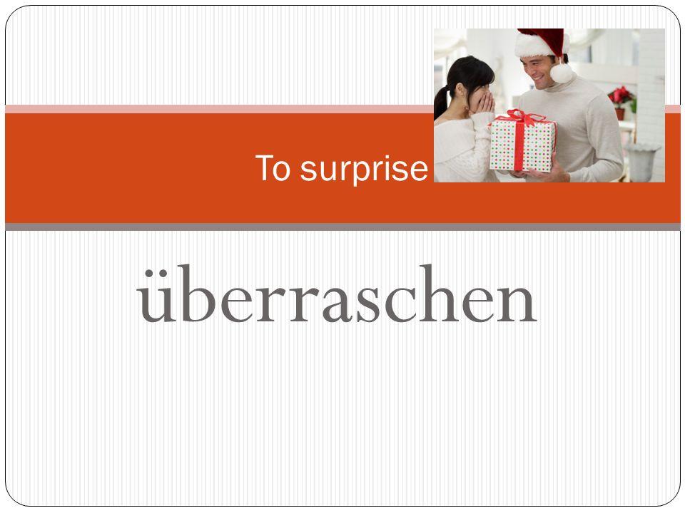 To surprise überraschen