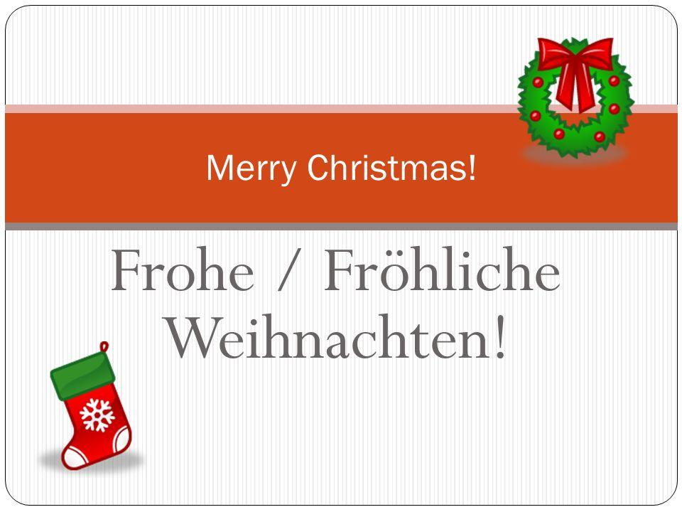 Frohe / Fröhliche Weihnachten!