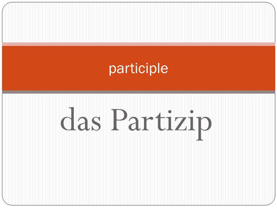 participle das Partizip