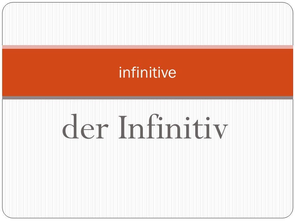 infinitive der Infinitiv