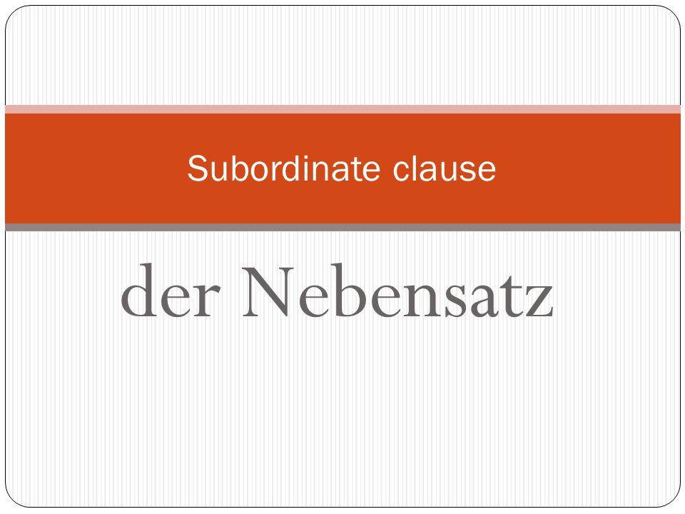 Subordinate clause der Nebensatz