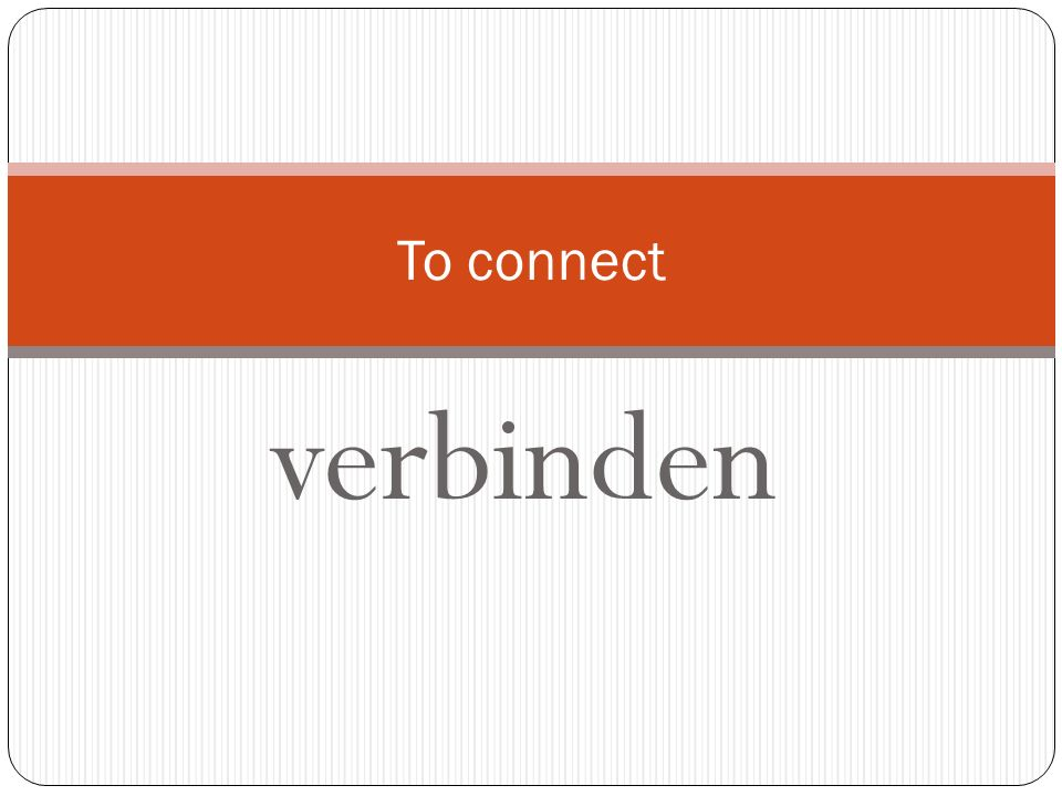 To connect verbinden