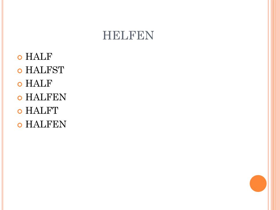HELFEN HALF HALFST HALFEN HALFT