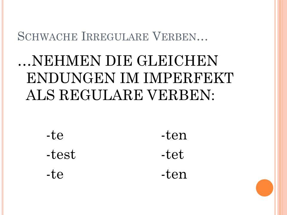 Schwache Irregulare Verben…