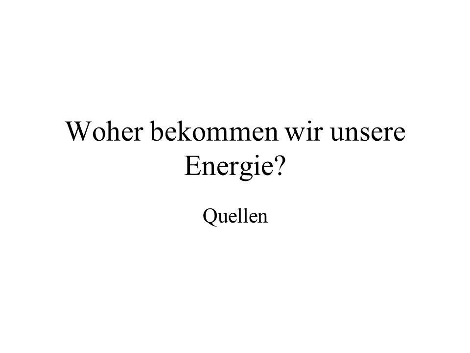 Woher bekommen wir unsere Energie