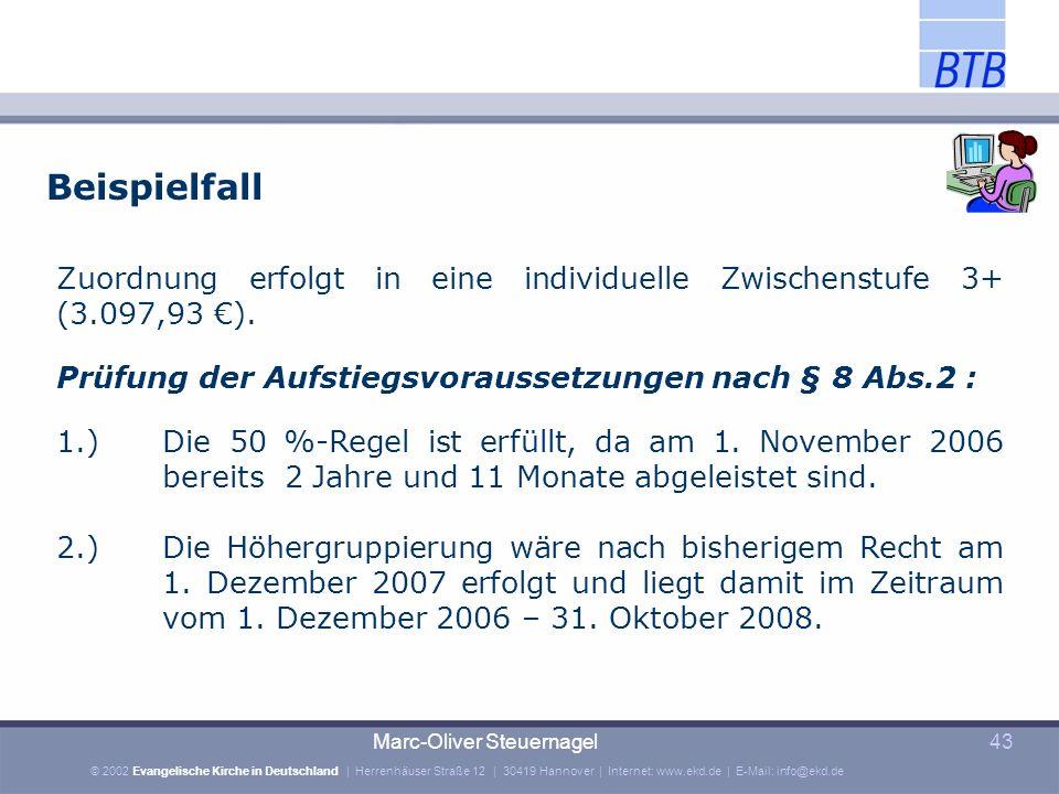 Beispielfall Zuordnung erfolgt in eine individuelle Zwischenstufe 3+ (3.097,93 €). Prüfung der Aufstiegsvoraussetzungen nach § 8 Abs.2 :