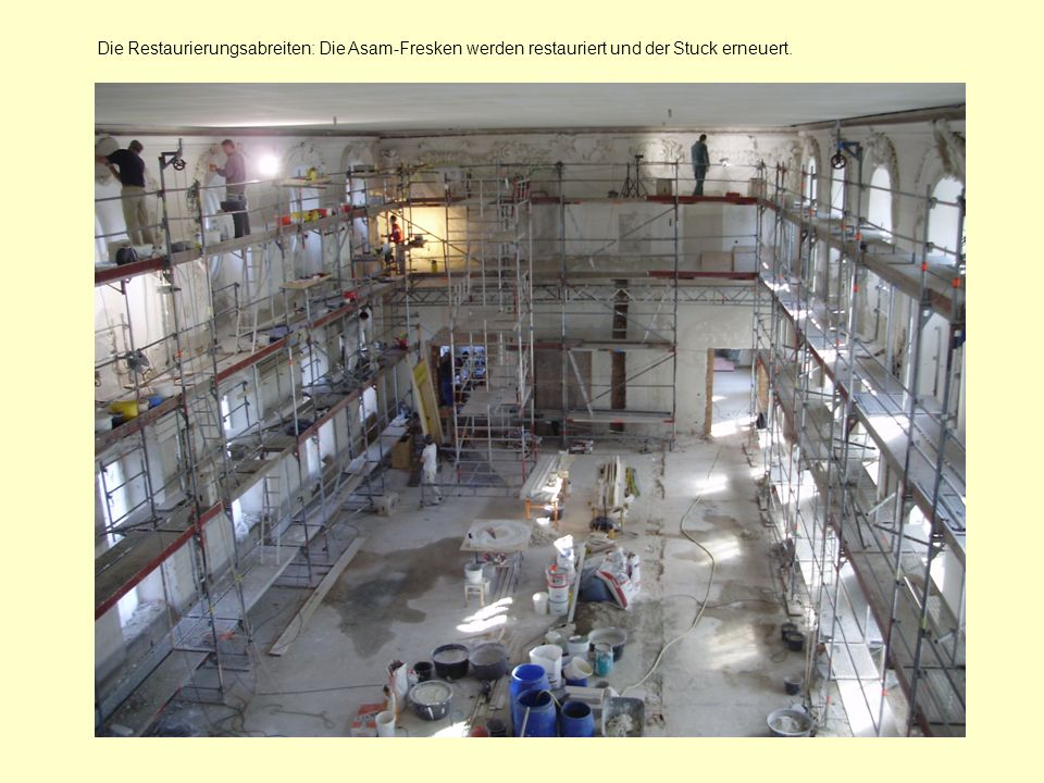 Die Restaurierungsabreiten: Die Asam-Fresken werden restauriert und der Stuck erneuert.