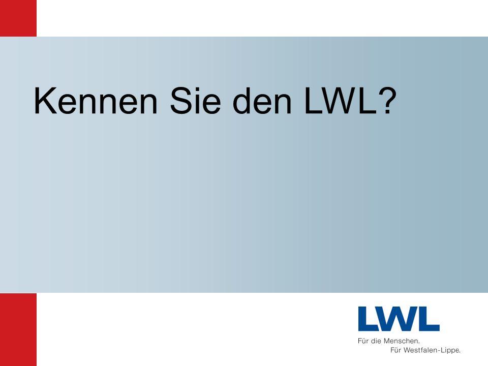 Kennen Sie den LWL Kennen Sie den LWL