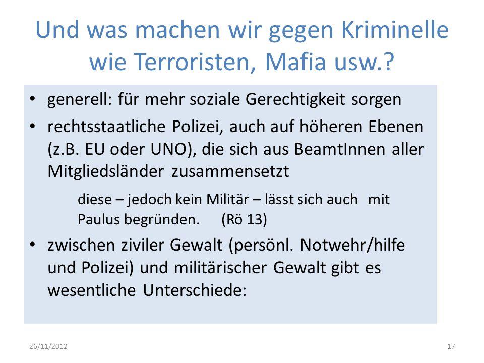 Und was machen wir gegen Kriminelle wie Terroristen, Mafia usw.