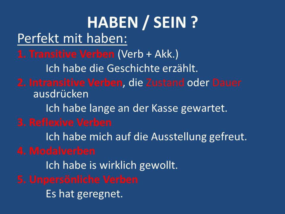 HABEN / SEIN Perfekt mit haben: 1. Transitive Verben (Verb + Akk.)